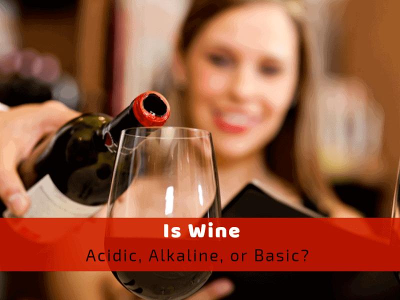 is wine acidic alkaline or basic
