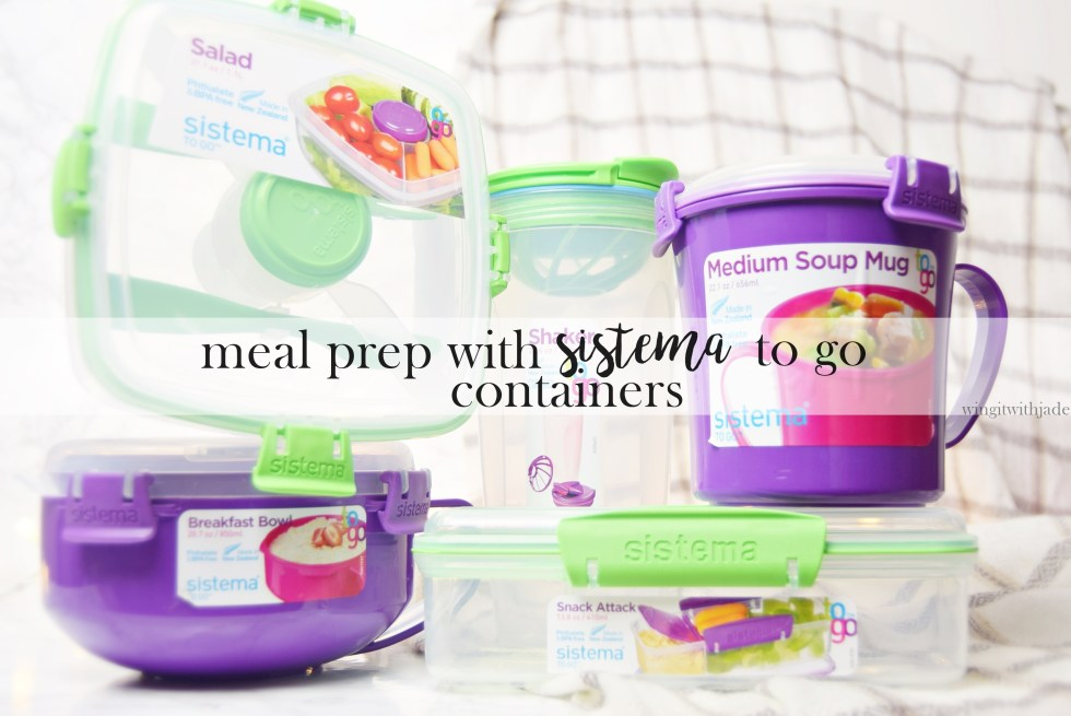 Meal Prep with Sistema To Go Containers - Round-Up Post - www.wingitwithjade.com