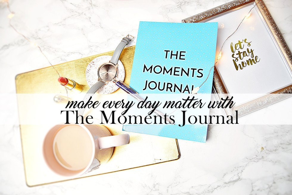The Moments Journal - Round-Up Post - www.wingitwithjade.com