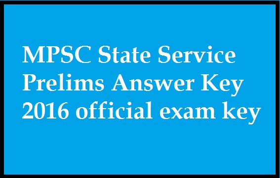 MPSC State Service Prelims Answer Key 2016 official exam key