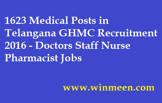 1623 Medical Posts in Telangana GHMC Recruitment 2016