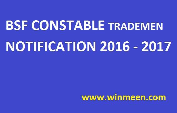BSF CONSTABLE TRADEMEN NOTIFICATION 2016 2017