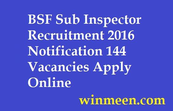 BSF Sub Inspector Recruitment 2016 Notification 144 Vacancies Apply Online