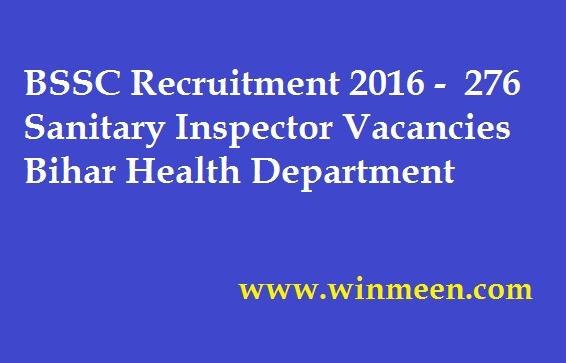 BSSC Recruitment 276 Sanitary Inspector Vacancies Bihar Health Department