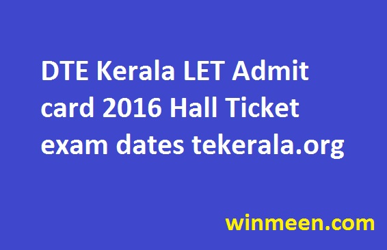 DTE Kerala LET Admit card 2016 Hall Ticket exam dates
