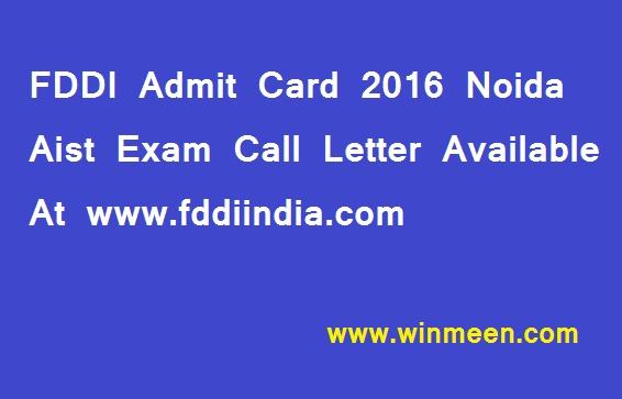 FDDI Admit Card 2016 Noida Aist Exam Call Letter Available At www fddiindia com