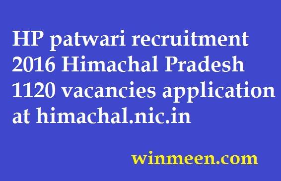 HP patwari recruitment 2016 Himachal Pradesh 1120 vacancies application