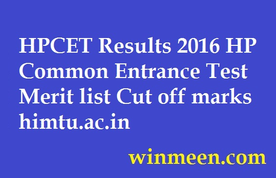 HPCET Results 2016 HP Common Entrance Test Merit list Cut off marks
