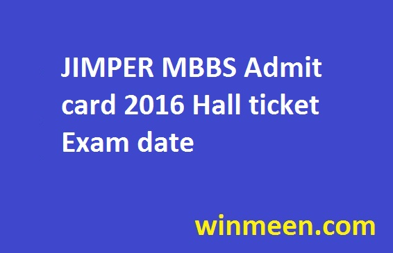 JIMPER MBBS Admit card 2016 Hall ticket Exam date