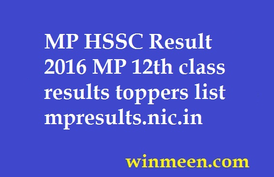 MP HSSC Result 2016 MP 12th class results toppers list mpresults.nic.in