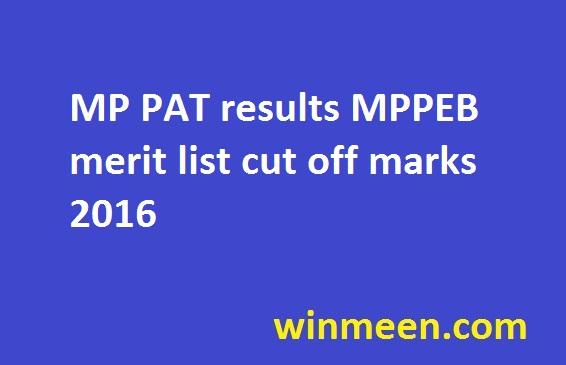 MP PAT results MPPEB merit list cut off marks 2016