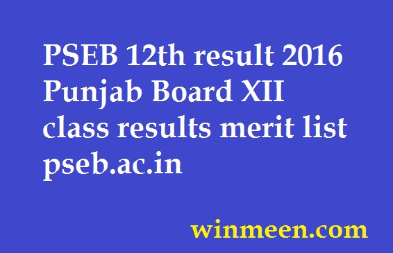 PSEB 12th result 2016 Punjab Board XII class results merit list pseb.ac.in