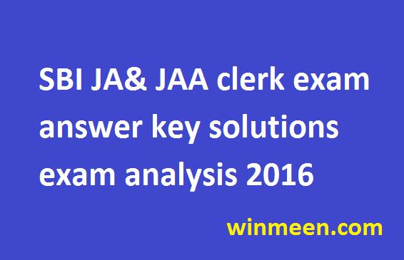 SBI JA& JAA clerk exam answer key solutions exam analysis 2016