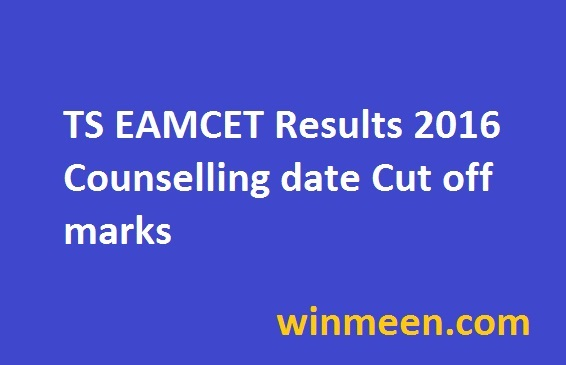 TS EAMCET Results 2016 Counselling date Cut off marks