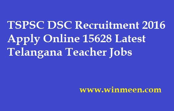 TSPSC DSC Recruitment 2016 Apply Online 15628 Latest Telangana Teacher Jobs