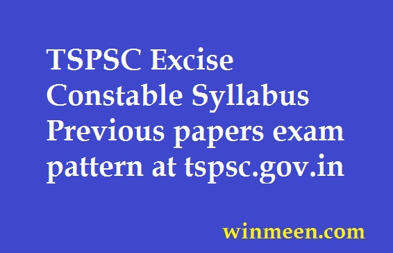 TSPSC Excise Constable Syllabus Previous papers exam pattern at tspsc.gov.in
