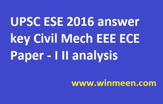 UPSC ESE 2016 answer key Civil Mech EEE ECE Paper analysis