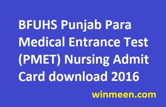 BFUHS Punjab Para Medical Entrance Test (PMET) Nursing Admit Card download 2016
