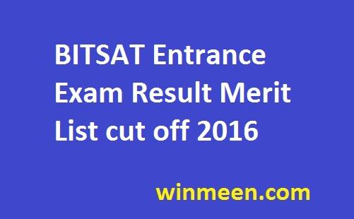 BITSAT Entrance Exam Result Merit List cut off 2016
