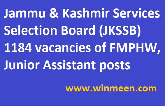 Jammu Kashmir Services Selection Board JKSSB 1184 vacancies of FMPHW Junior Assistant posts