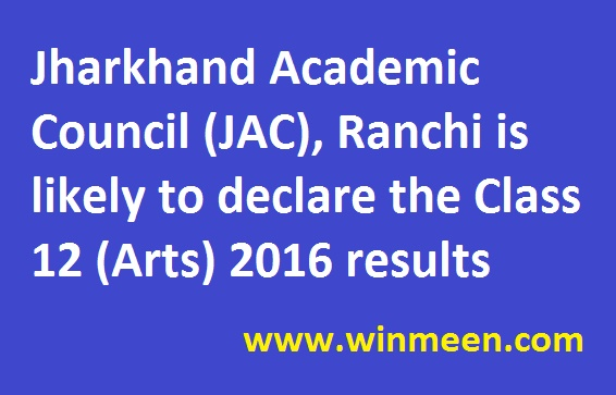 Jharkhand Academic Council (JAC), Ranchi is likely to declare the Class 12 (Arts) 2016 results