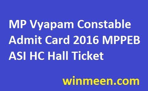 MP Vyapam Constable Admit Card 2016 MPPEB ASI HC Hall Ticket Call Letter