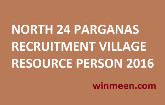 NORTH 24 PARGANAS RECRUITMENT VILLAGE RESOURCE PERSON 2016