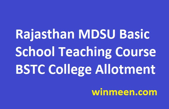 Rajasthan MDSU Basic School Teaching Course(BSTC) College Allotment 2016
