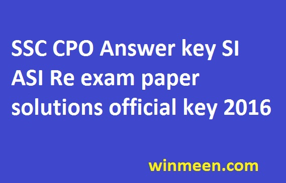 SSC CPO Answer key SI ASI Re exam paper solutions official key 2016