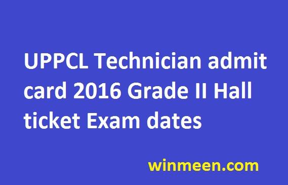 UPPCL Technician admit card 2016 Grade II Hall ticket Exam dates
