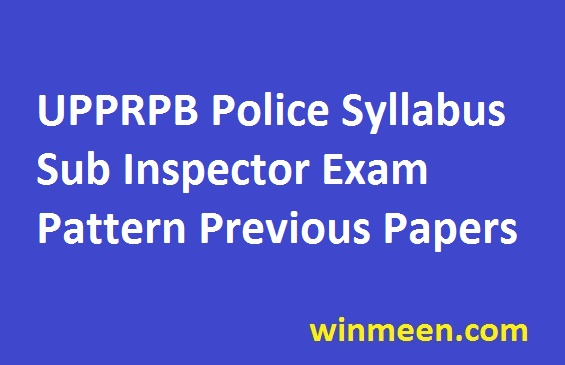UPPRPB Police Syllabus Sub Inspector Exam Pattern Previous Papers