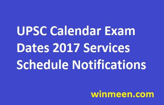 UPSC Calendar Exam Dates 2017 Services Schedule Notifications