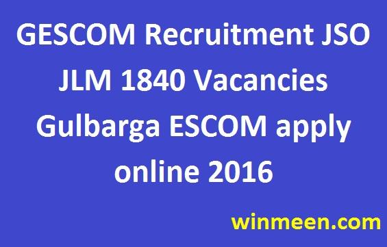 GESCOM Recruitment JSO JLM 1840 Vacancies Gulbarga ESCOM apply online 2016