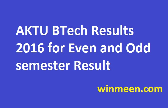 AKTU BTech Results 2016 for Even and Odd semester Result
