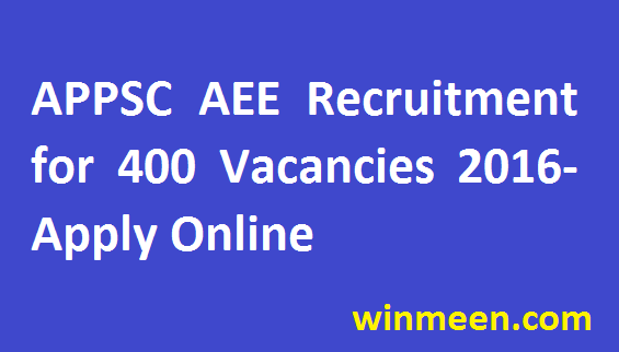 APPSC Assistant Executive Engineer Recruitment for 400 Vacancies 2016-Apply Online