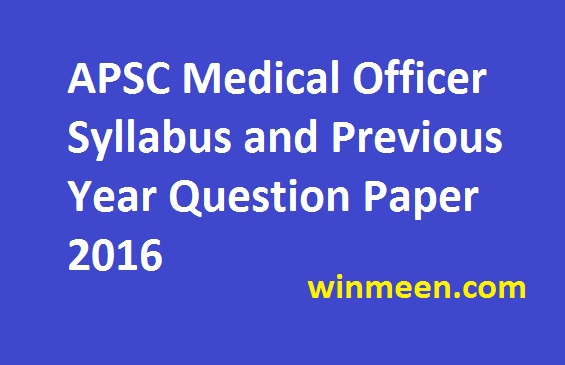 APSC Medical Officer Syllabus and Previous Year Question Paper 2016