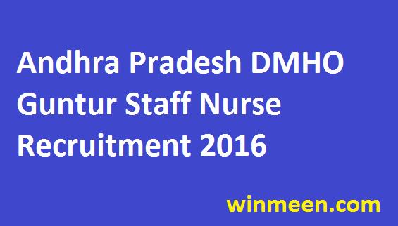 Andhra Pradesh DMHO Guntur Staff Nurse Recruitment 2016