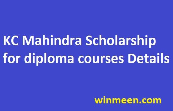 KC Mahindra Scholarship for diploma courses Details
