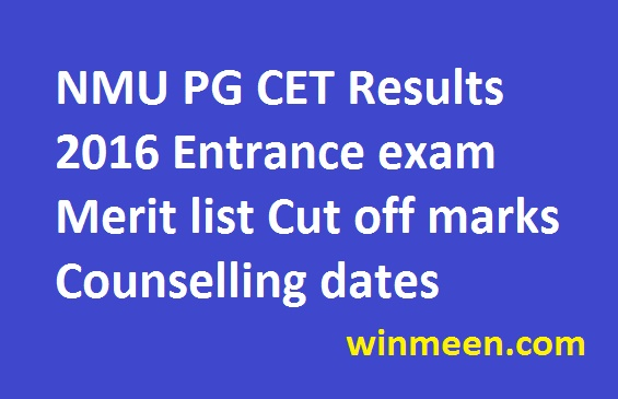 NMU PG CET Results 2016 Entrance exam Merit list Cut off marks Counselling dates