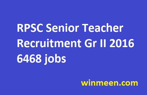 RPSC Senior Teacher Recruitment Gr II 2016 6468 jobs