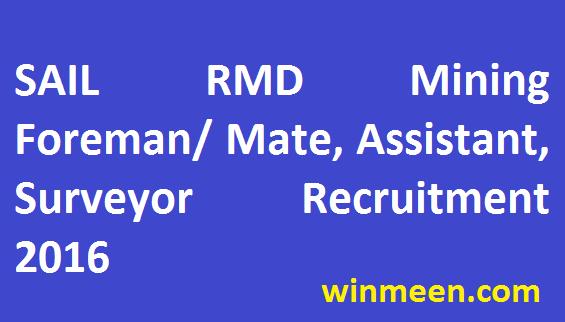 SAIL RMD Recruitment for 168 Mining Foreman/ Mate, Operator, Technician, Assistant, Surveyor, Para-Medical Staff 2016.