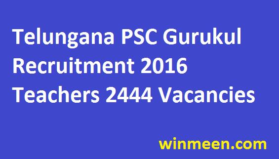 Telangana PSC Gurukul Recruitment 2016 Teacher 2444 Vacancies