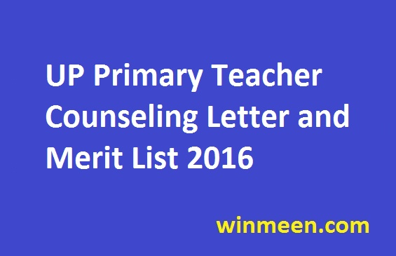 UP Primary Teacher Counseling Letter and Merit List 2016