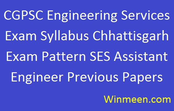 CGPSC Engineering Services Exam Syllabus Chhattisgarh Exam Pattern SES Assistant Engineer Previous Papers 2016