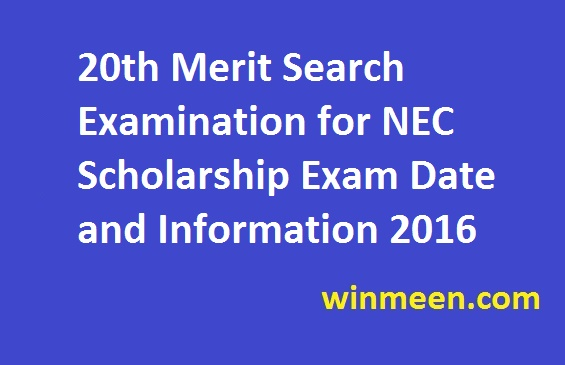 20th Merit Search Examination for NEC Scholarship Exam Date and Information 2016