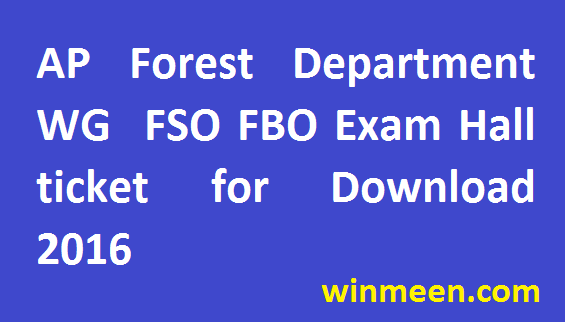 AP Forest Department West Godavari FSO FBO Recruitment Hall ticket for Download 2016