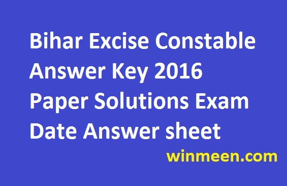 Bihar Excise Constable Answer Key 2016 Paper Solutions Exam Date Answer sheet