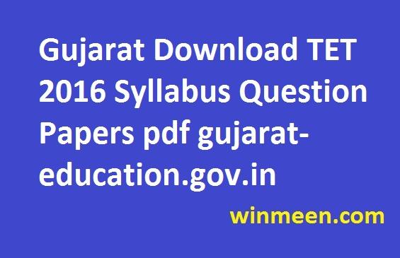 Gujarat Download TET 2016 Syllabus Question Papers pdf gujarat-education.gov.in