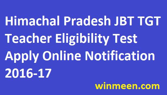 Himachal Pradesh JBT TGT Teacher Eligibility Test Apply Online Notification 2016-17