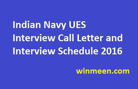 Indian Navy UES Interview Call Letter and Interview Schedule 2016